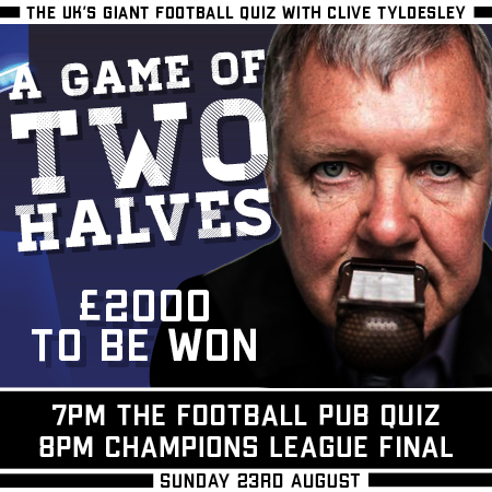 Stonegate welcomes back Clive Tyldesley for Champions League Final quiz The UK's biggest football quiz – 'Game of 2 Halves' – Sunday 23 August 2020, 7pm