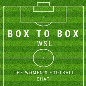 New Box to Box WSL podcast episode